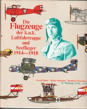 Die Flugzeuge Der K.U.K. Luftfahrtruppe Und Seeflieger, 1914-1918 by Erwin Hauke