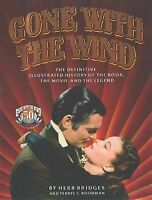 Gone With the Wind: The Definitive Illustrated History of the Book