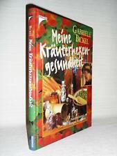 Meine Kräuterhexengesundheit Gabriele Bickel Naturheilmittel, Rezepte, Kurzkuren