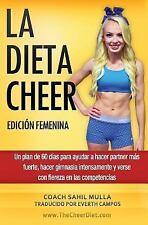La DIETA CHEER (Edición Femenina) : Un Plan de 60 días para Ayudar a Hacer...