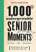 1,000 UNFORGETTABLE SENIOR MOMENTS - FRIEDMAN, TOM - NEW HARDCOVER BOOK