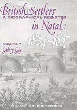 British Settlers in Natal 1824-1857 Vol. 7: A Biographical Register (Gadney-Guy)