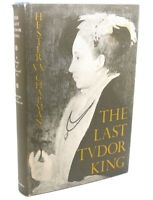 Hester W. Chapman THE LAST TUDOR KING  1st Edition 2nd Printing