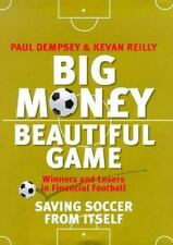 Big Money, Beautiful Game: Saving Soccer From Itself