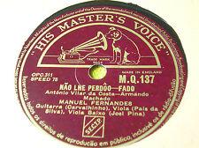 78 RPM - MANUEL FERNANDES - FADO - Nao lhe perdôo - HIS MASTER'S VOICE  MQ 137