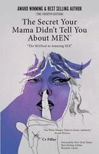 Secrets Your Mama Didn't Tell You about Men : The Manual to Amazing Sex: By P...
