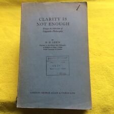 Clarity is Not Enough by HD Lewis Allen & Unwin PAPERBACK 1963