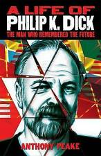 A Life of Philip K. Dick  by Anthony Peake, Book, New Hardback
