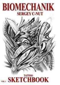 Biomechanik Tattoo Vorlagen vom Artist Sergey C-Nut Sketchbook reich bebildert