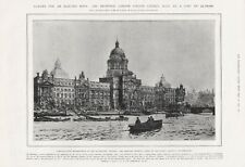 OLD 1905 PRINT PROPOSED LONDON COUNTY COUNCIL HALL AT A COST OF £1,700,000 b21