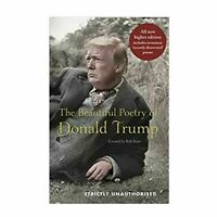 The Beautiful Poetry of Donald Trump By  Rob Sears Hardback NEW-9781786892270