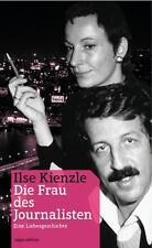 Die Frau des Journalisten von Ilse Kienzle (2014, Kunststoffeinband)