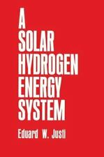 A Solar-Hydrogen Energy System by E. W. Justi (2011, Paperback)