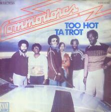 """7"""" Commodores/Too Hot ta Trot (D)"""