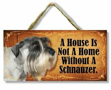 """""""A House is Not a Home Without a Schnauzer"""" Direct Print Wooden Dog Sign"""