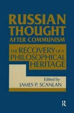 Russian Thought after Communism : The Recovery of a Philosophical Heritage by...