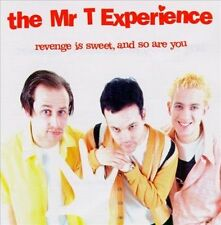 REVENGE IS SWEET AND SO ARE YOU BY MR. T EXPERIENCE CD NEW SEALED