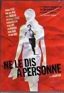 DVD *** NE LE DIS A PERSONNE *** de Guillaume Canet