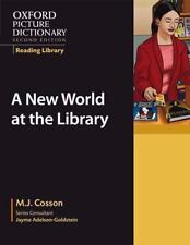 Oxford Picture Dictionary Reading Library:  A New World at the Library-ExLibrary