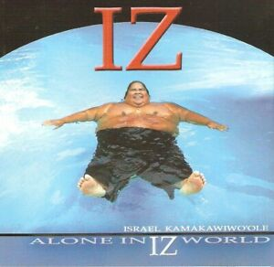 Israel Kamakawiwo'ole - Alone In Iz World (CD 2001) US Release; Enhanced