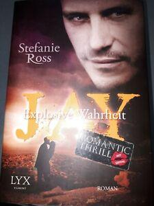 JAY, Explosive Wahrheit, Romantic Thriller, Roman. Stefanie Ross. Taschenbuch.