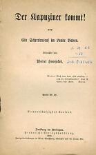 Hansjakob, Der Kapuziner kommt! Ein Schreckensruf im Lande Baden, Herder 1902