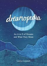 Dreamopedia : An A to Z of Dreams and What They Mean by Lizzie Cornwall...