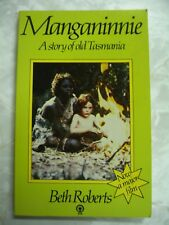 MANGANINNIE A Story Of Old Tasmania By Beth Roberts pb 1980 c31