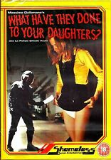 What Have They Done To Your Daughters? Uncut. New! R4