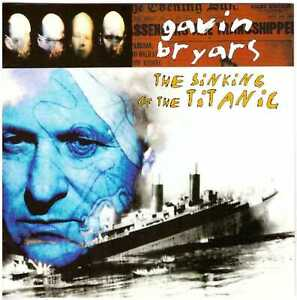 GAVIN BRYARS The Sinking of the Titanic CD Contemp. Classical—61-minute Version