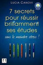 Sept Secrets Pour Réussir Ses études Sans le Moindre Stress ! by Lucia Canovi...