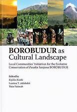 BOROBUDUR As Cultural Landscape: Local Communities' Initiatives for Conservation