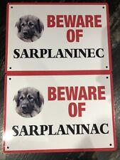 Beware Of Sarplaninac Sign