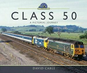 Class 50: A Pictorial Journey (Modern Traction Profiles) Book David Cable Trains