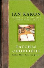 Patches of Godlight: Father Tims Favorite Quotes by Jan Karon