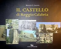 RENATO G. LAGANÀ IL CASTELLO DI REGGIO CALABRIA FALZEA 2001