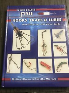 Identification and Value Guide: Spring Loaded Fish Hooks, Traps, And Lures