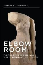 Elbow Room: The Varieties of Free Will Worth Wanting (MIT Press) by Dennett, Da