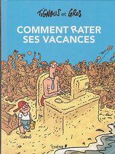 BD COMMENT RATER SES VACANCES Tignous Gros humour Charlie Hebdo