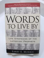 WORDS TO LIVE BY Life Strategies of the Latter Day Prophets Morris Mormon LDS