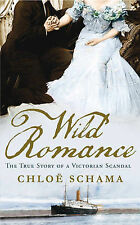 Wild Romance: The True Story of a Victorian Scandal, Chloe Schama