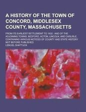 USED (LN) A   History of the Town of Concord, Middlesex County, Massachusetts; F