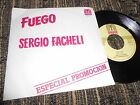 SERGIO FACHELI FUEGO SINGLE 7'' 1980 DOBLE CARA PROMO SPAIN SPAGNA