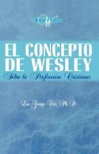 El Concepto de Wesley Sobre La Perfecci N Cristiana (Paperback or Softback)