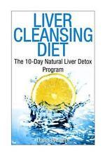 Liver Cleansing Diet : The 10-Day Natural Liver Detox Program