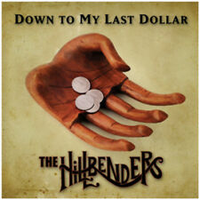The Hillbenders : Down to My Last Dollar CD (2013) ***NEW***