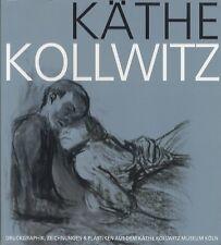 Käthe Kollwitz: Druckgraphik Zeichnungen & Plastiken aus dem Käthe Kollwitz Muse