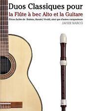 Duos Classiques Pour la Flûte à Bec Alto et la Guitare : Pièces Faciles de...