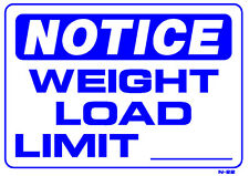 NOTICE WEIGHT LOAD LIMIT ____ 10x14 Heavy Duty Plastic Sign N-22