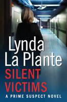 Prime Suspect 3: Silent Victims (Prime Suspect N, La Plante, Lynda, New
